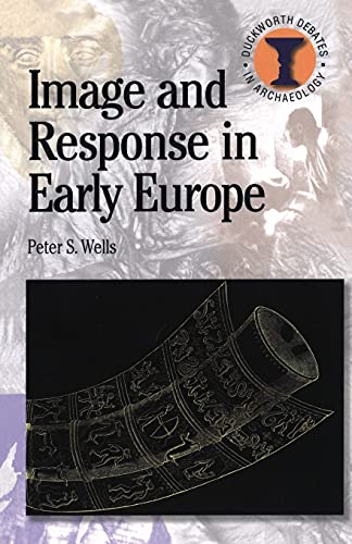 9780715636824: Image and Response in Early Europe (Duckworth Debates in Archaeology)