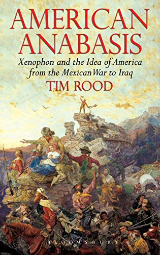 9780715636848: American Anabasis: Xenophon and the Idea of America from the Mexican War to Iraq
