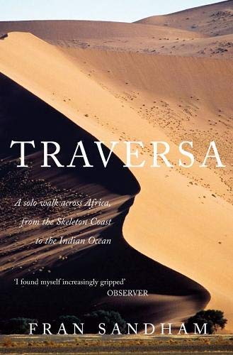 9780715637029: Traversa: A Solo Walk Across Africa, from the Skeleton Coast to the Indian Ocean