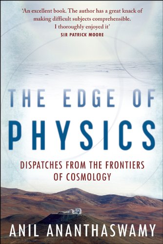 9780715637043: The Edge of Physics: Dispatches from the Frontiers of Cosmology