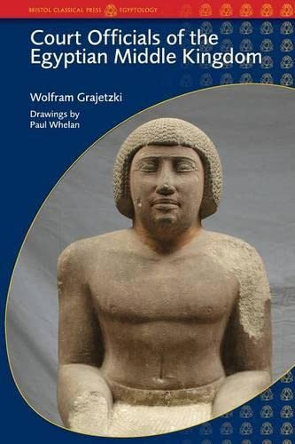 9780715637456: Court Officials of the Egyptian Middle Kingdom (Duckworth Egyptology Series)