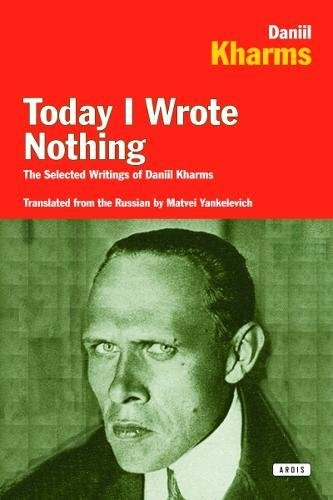9780715637715: Today I Wrote Nothing: The Selected Writing of Daniil Kharms