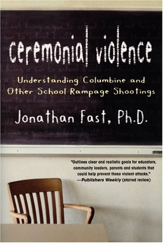 9780715638033: Ceremonial Violence: Understanding Columbine and Other School Rampage Shootings