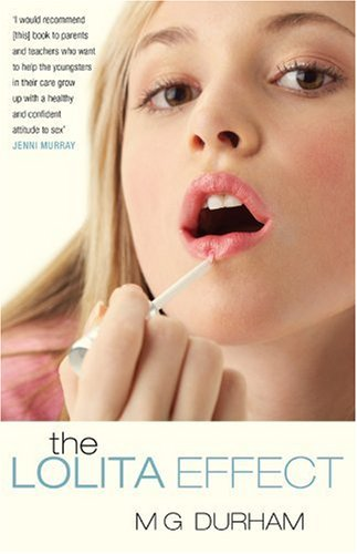9780715638040: The Lolita Effect: The Media Sexualization of Young Girls and What We Can Do About It