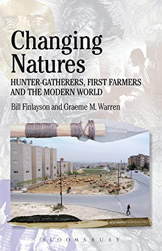9780715638132: Changing Natures: Hunter-gatherers, First Famers and the Modern World (Debates in Archaeology)