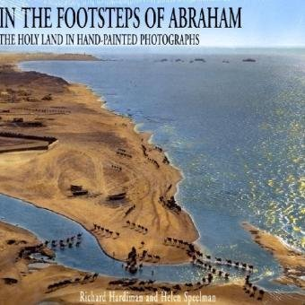 9780715638170: In the Footsteps of Abraham: The Holy Land in Hand Painted Photographs