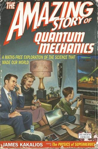 9780715638187: The Amazing Story of Quantum Mechanics: A Maths Free Exploration of the Science That Made Our World