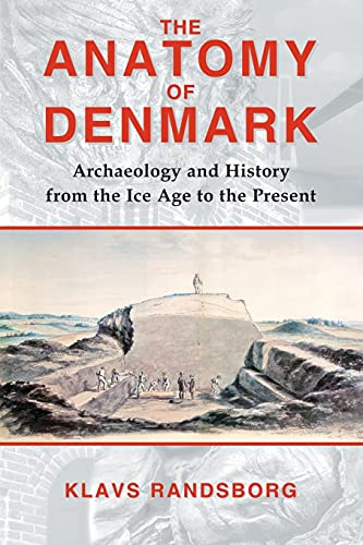 9780715638422: The Anatomy of Denmark: Archaeology and History from the Ice Age to AD 2000
