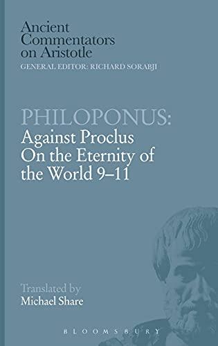 9780715638590: Philoponus: Against Proclus On the Eternity of the World 9-11 (Ancient Commentators on Aristotle)