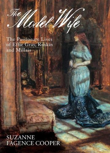 9780715638644: The Model Wife: The Passionate Lives of Effie Gray, Ruskin and Millais