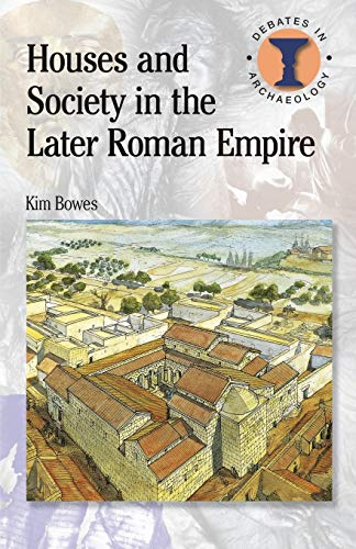 9780715638828: Houses and Society in the Later Roman Empire (Debates in Archaeology)