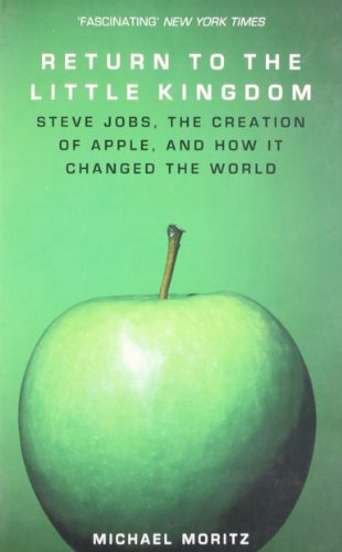 9780715638880: Return to the Little Kingdom: Steve Jobs, the Creation of Apple and How it Changed the World
