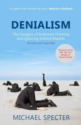9780715639436: Denialism: How Irrational Thinking Hinders Scientific Progress, Harms the Planet, and Threatens Our Lives