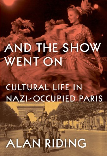 9780715640678: And the Show Went on: Cultural Life in Nazi-Occupied Paris