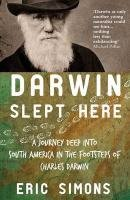 9780715640685: Darwin Slept Here: Discovery, Adventure and Swimming Iguanas in Charles Darwin's South America