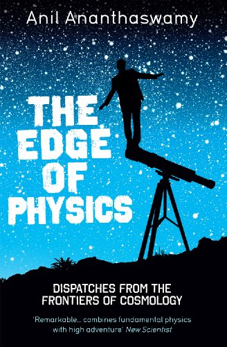 9780715640722: The Edge of Physics: Dispatches from the Frontiers of Cosmology