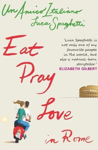 9780715641392: Eat Pray Love in Rome. Luca Spaghetti
