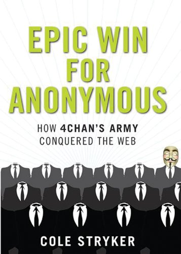 9780715642832: Epic Win for Anonymous: How 4chan's Army Conquered the Web