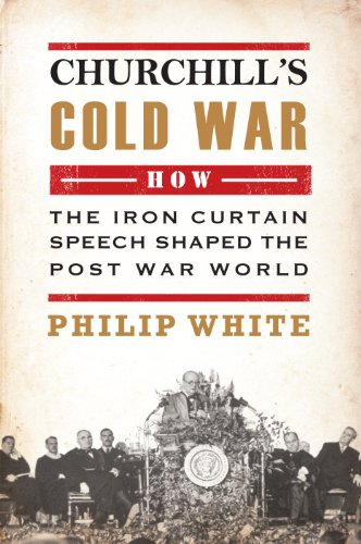 9780715643075: Churchill's Cold War: The 'Iron Curtain' Speech That Shaped the Postwar World