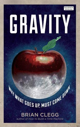 9780715643600: Gravity: How the Most Mysterious Force in the Universe Shapes Our Lives