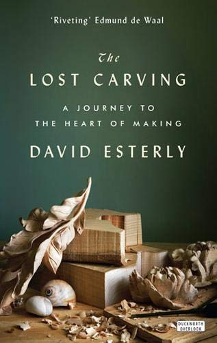 9780715645475: The Lost Carving: A Journey to the Heart of Making