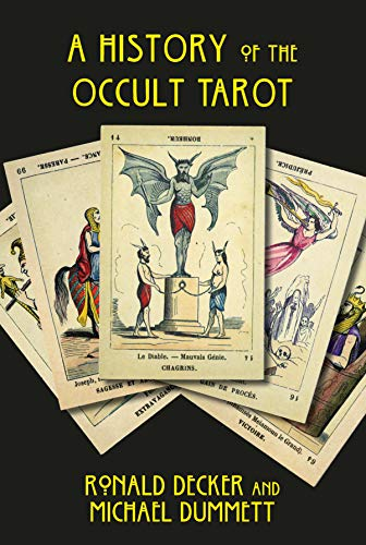 The History of the Occult Tarot (Paperback): Ronald Decker, Sir
