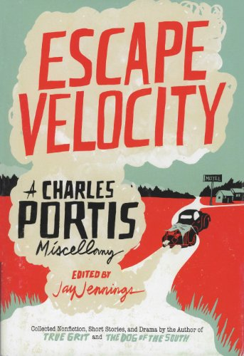 9780715647240: Escape Velocity: A Charles Portis Miscellany