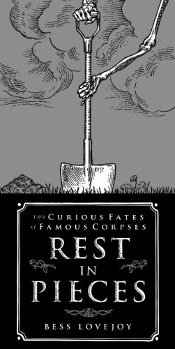 9780715648483: Rest in Pieces: The Curious Fates of Famous Corpses