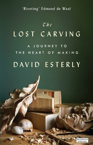9780715649190: The Lost Carving: A Journey to the Heart of Making