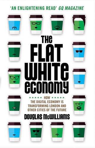 9780715650653: The Flat White Economy