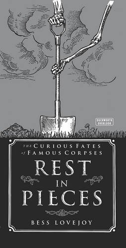 9780715651162: Rest in Pieces: The Curious Fates of Famous Corpses