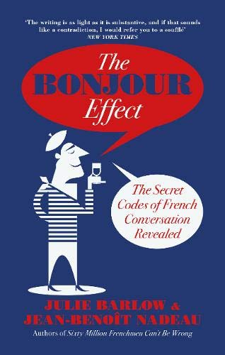 9780715651254: The Bonjour Effect: The Secret Codes of French Conversation Revealed