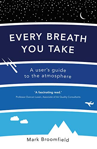 9780715653708: Every Breath You Take: A User's Guide to the Atmosphere