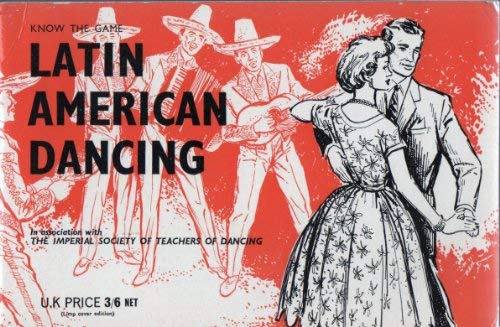 Latin American Dancing (Know the Game) Imperial Society of Teachers of Dancing