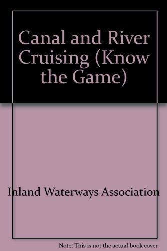 9780715804988: Canal and River Cruising (Know the Game)