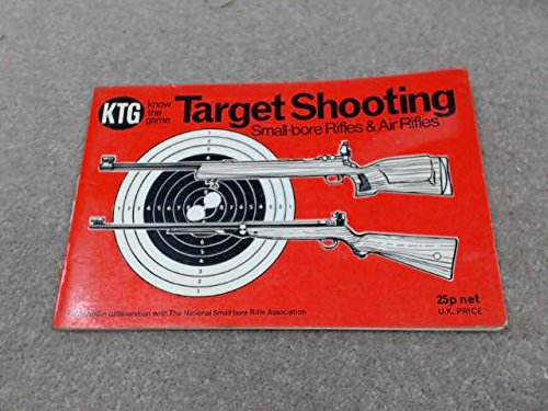 9780715805039: Target Shooting: Small-Bore Rifles and Air Rifles (Know the Game