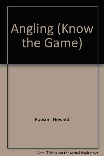 KNOW THE GAME SERIES: ANGLING. By Howard: Know The Game