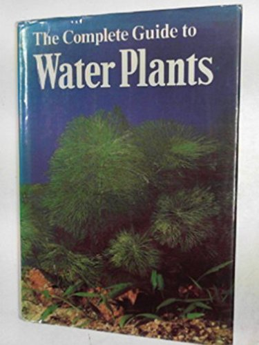 9780715807897: The Complete Guide to Water Plants (English and German Edition)