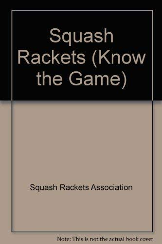 Squash Rackets: Know the Game'
