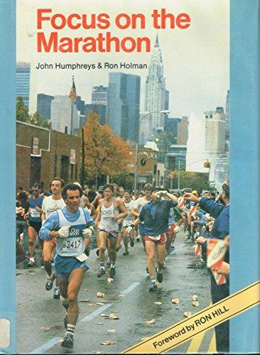 Focus on the Marathon.: Humphreys, John ; Holman, Ron