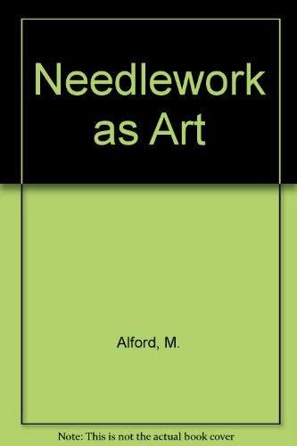 Needlework as Art: Alford, M.