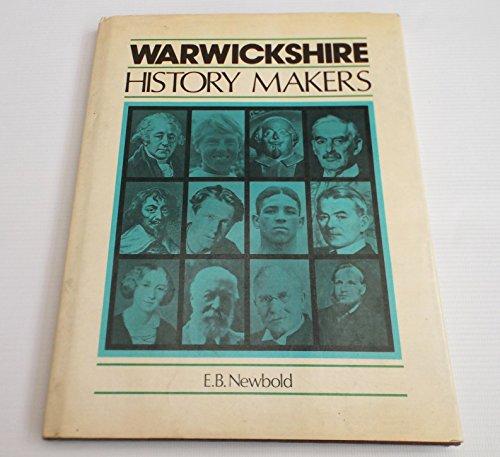 Warwickshire History Makers: Newbold, E. B.