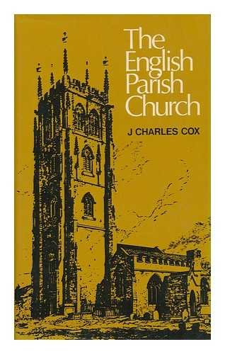 The English Parish Church: An Account of the chief building types & of their materials during ...
