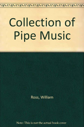 Collection of Pipe Music: Ross, William