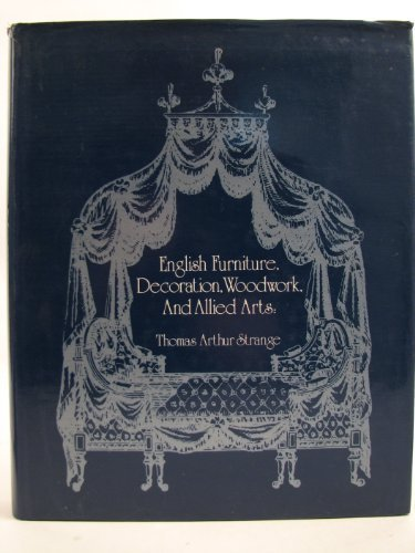 9780715812105: English Furniture, Decoration, Woodwork and Allied Arts: From the Last Half of the Seventeenth Century to the Early Nineteenth Century