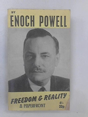 Freedom & Reality (SCARCE PAPERBACK FIRST EDITION, FIRST PRINTING SIGNED BY ENOCH POWELL)