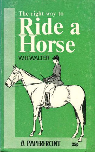 9780716005803: Right Way to Ride a Horse