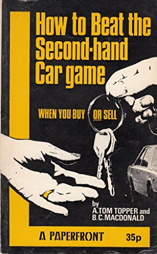 9780716005988: How to Beat the Second-hand Car Game: When You Buy or Sell