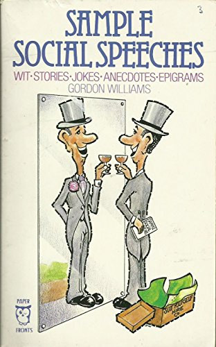 9780716007074: Sample Social Speeches: Wit, Stories, Jokes, Anecdotes, Epigrams (Paperfronts) (Paperfronts S.)