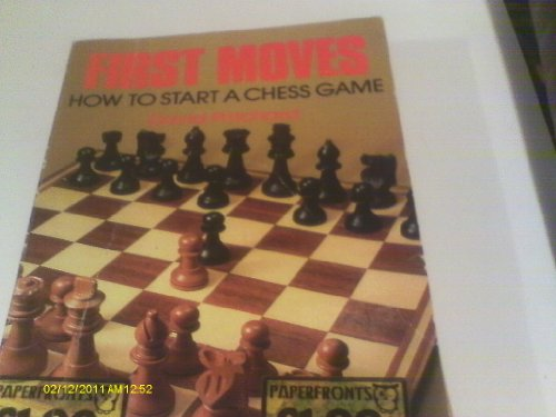 9780716007319: First Moves: How to Start a Chess Game (Paperfronts)
